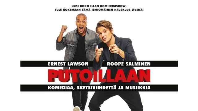 Putoillaan – Roope Salminen & Ernest Lawson Show