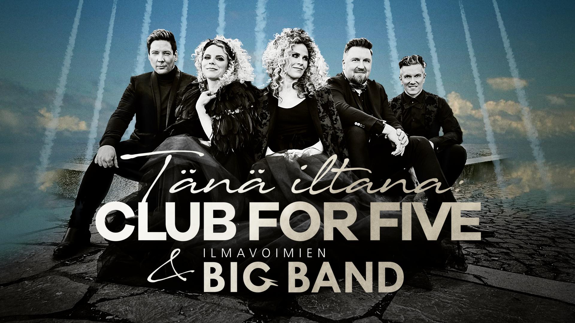 Tänä iltana: Club For Five ja Ilmavoimien Big Band