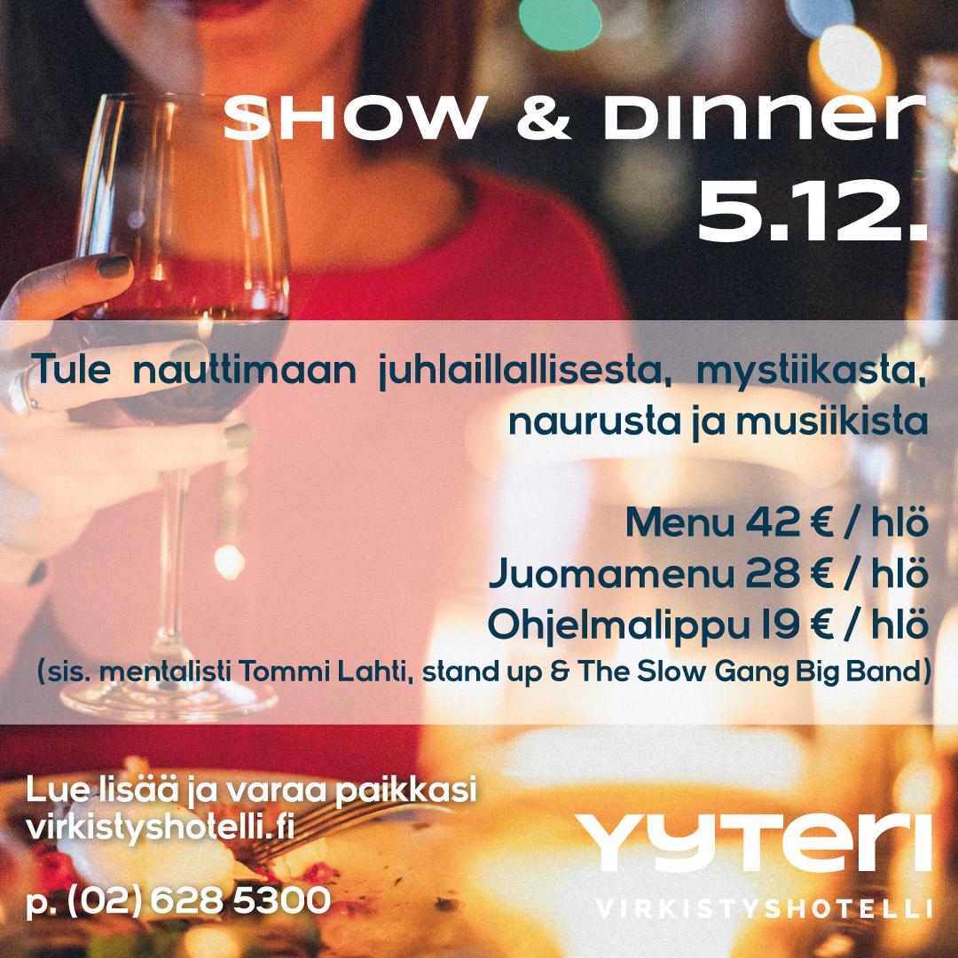 Yyterin pikkujoulut: Show & Dinner