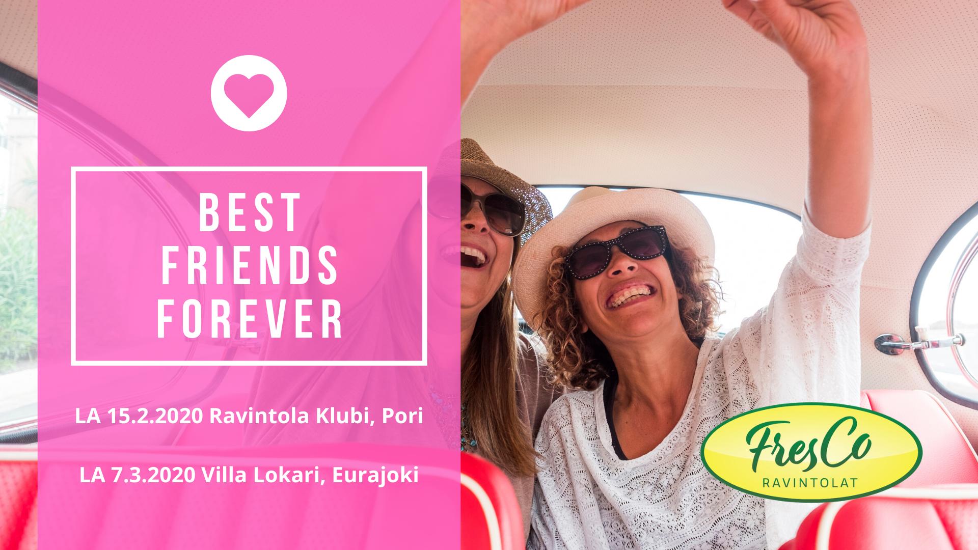 Best friends forever-illallisnäytös ravintola Klubilla 15.2.2020