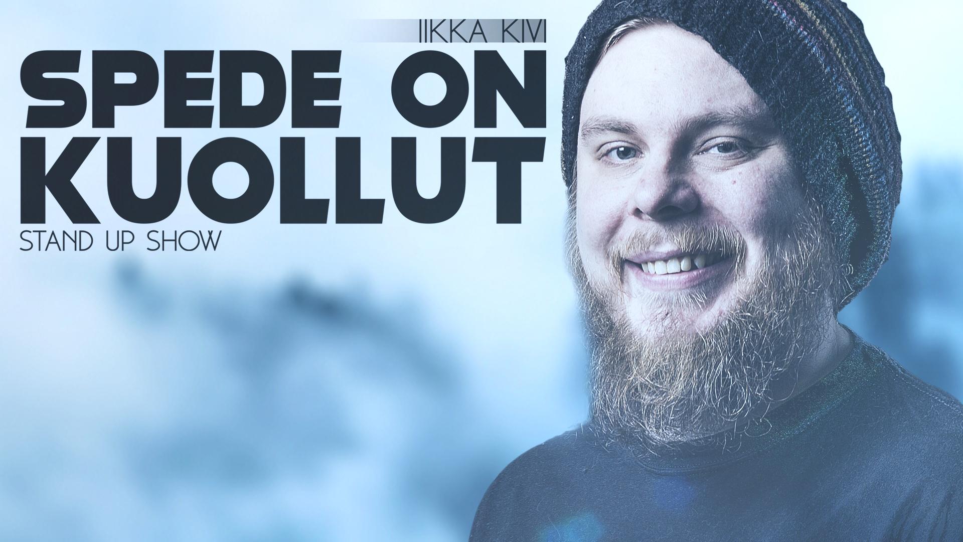 Iikka Kivi – Spede on kuollut – Stand up show